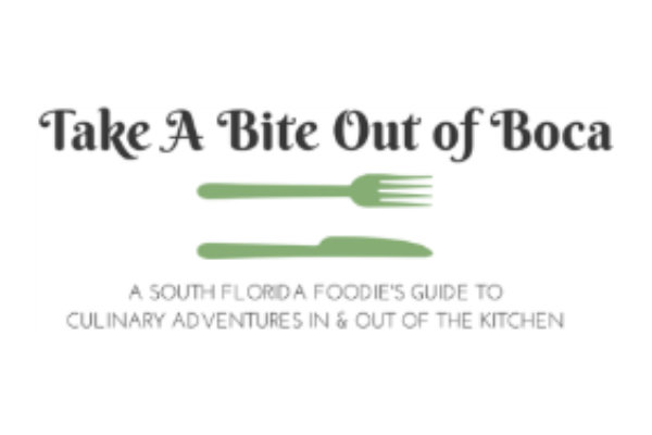 Take a Bite Out of Boca - A South Florida Foodie's Guide to Culinary Adventures In & Out of the Kitchen